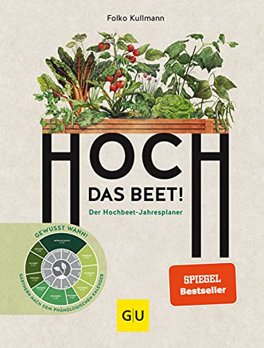 Hoch das Beet!: Der Hochbeet-Jahresplaner....
