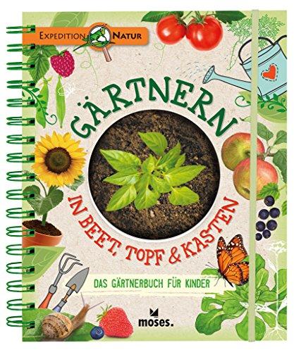 Gärtnern in Beet, Topf & Kasten: Das...